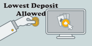 Lowest Deposit Allowed