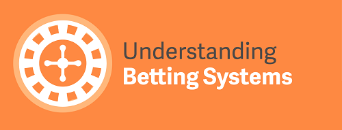 Betting Systems Explained